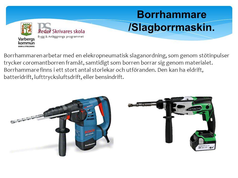 Borrhammare /Slagborrmaskin.