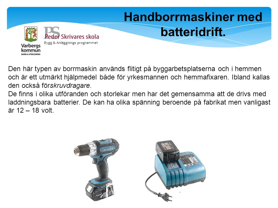 Handborrmaskiner med batteridrift.
