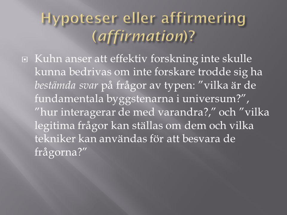 Hypoteser eller affirmering (affirmation)