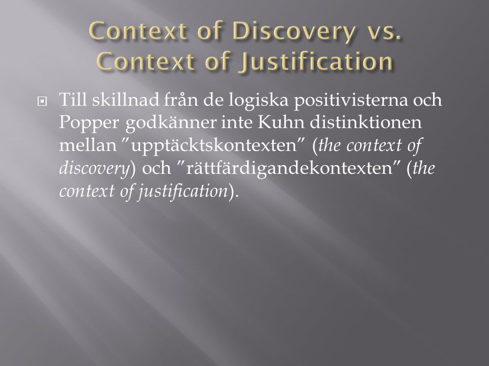 Context of Discovery vs. Context of Justification