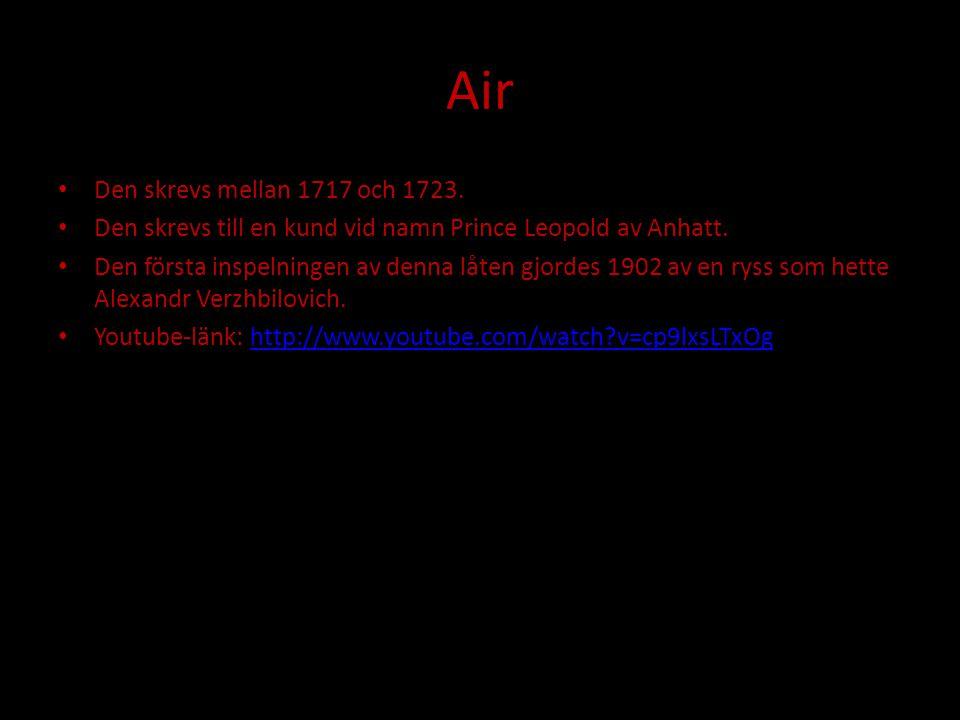 Air Den skrevs mellan 1717 och 1723.