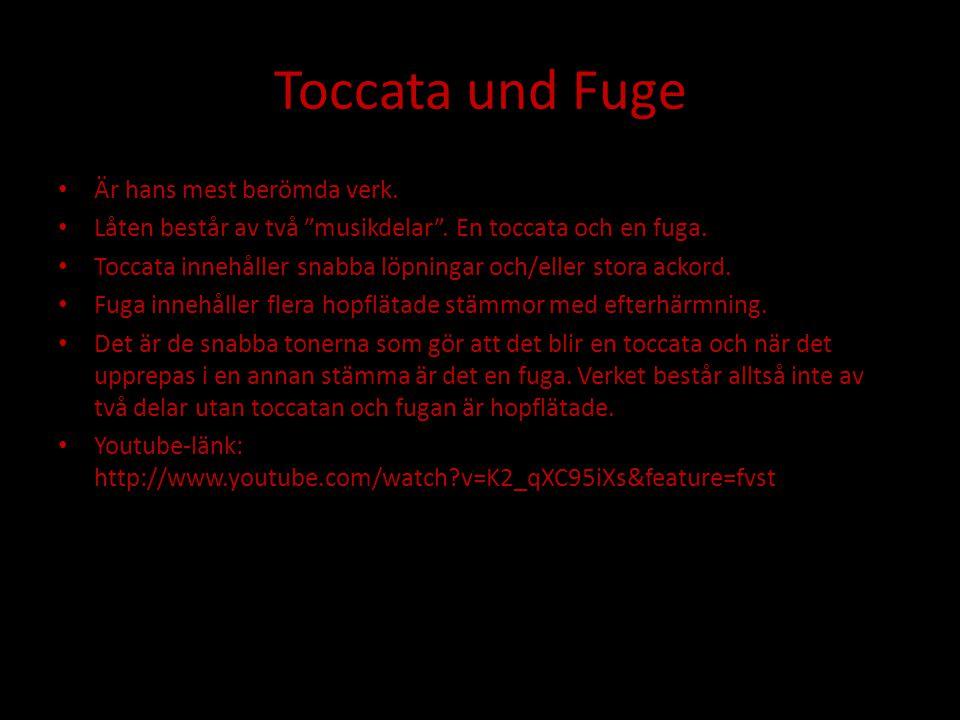 Toccata und Fuge Är hans mest berömda verk.