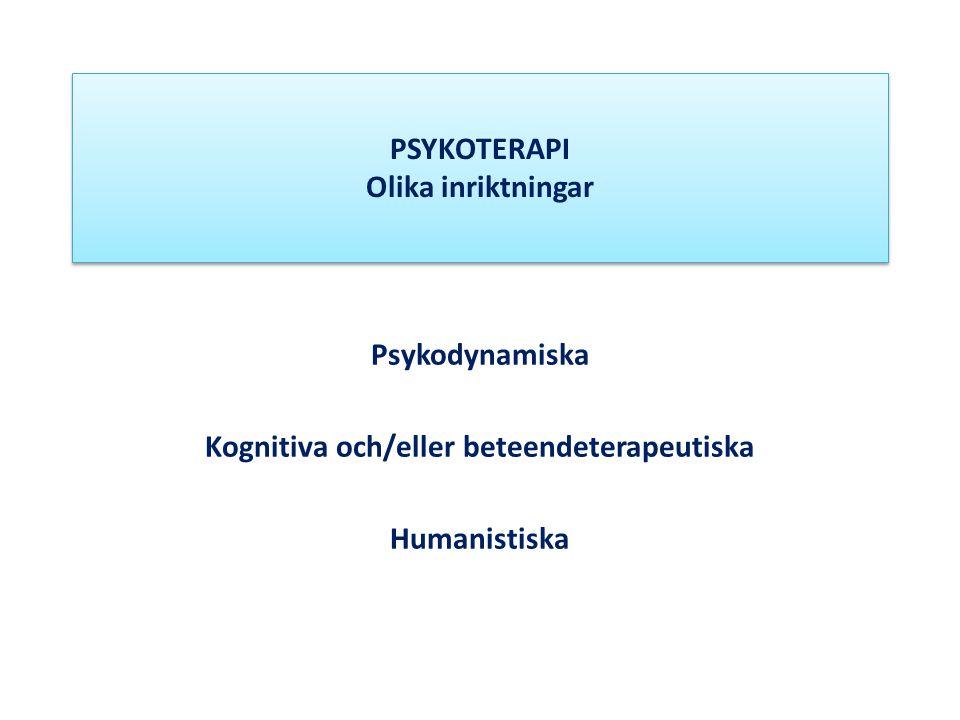 PSYKOTERAPI Olika inriktningar