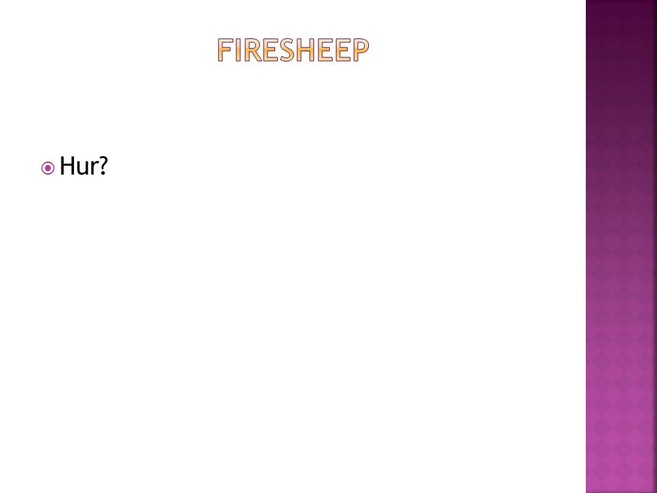 fIRESHEEP Hur