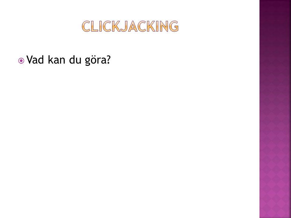 Clickjacking Vad kan du göra