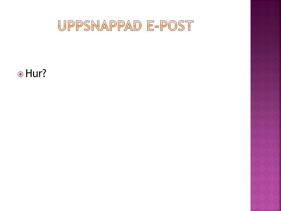 Uppsnappad e-post Hur