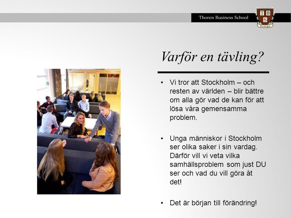 Varför en tävling Vi tror att Stockholm – och resten av världen – blir bättre om alla gör vad de kan för att lösa våra gemensamma problem.
