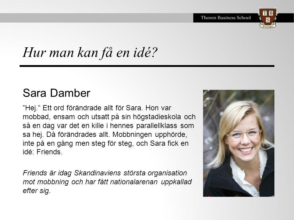 Hur man kan få en idé Sara Damber