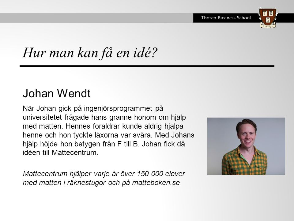 Hur man kan få en idé Johan Wendt