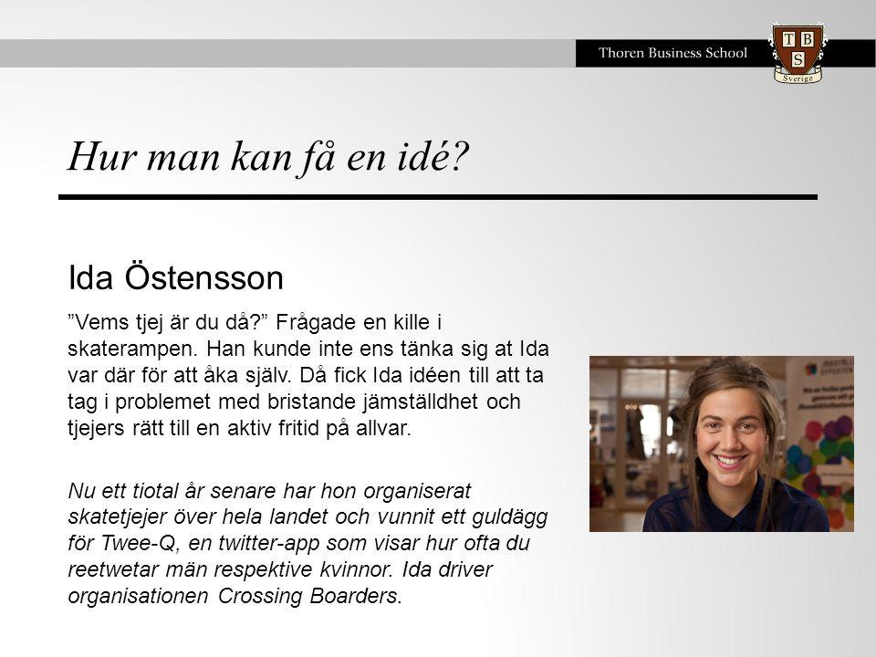 Hur man kan få en idé Ida Östensson