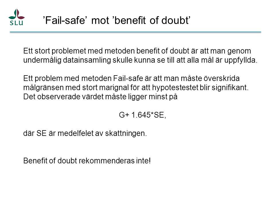 'Fail-safe' mot 'benefit of doubt'