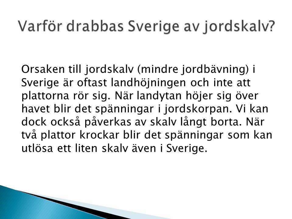 Varför drabbas Sverige av jordskalv