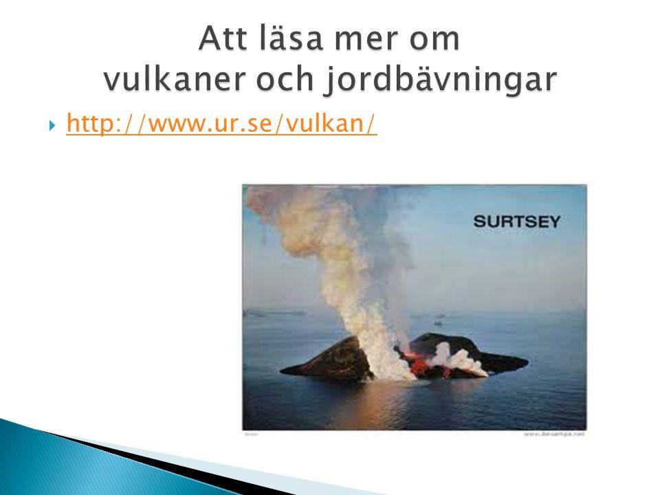 Att läsa mer om vulkaner och jordbävningar