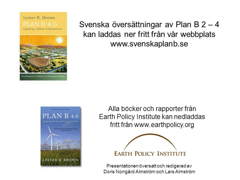 Svenska översättningar av Plan B 2 – 4 kan laddas ner fritt från vår webbplats www.svenskaplanb.se