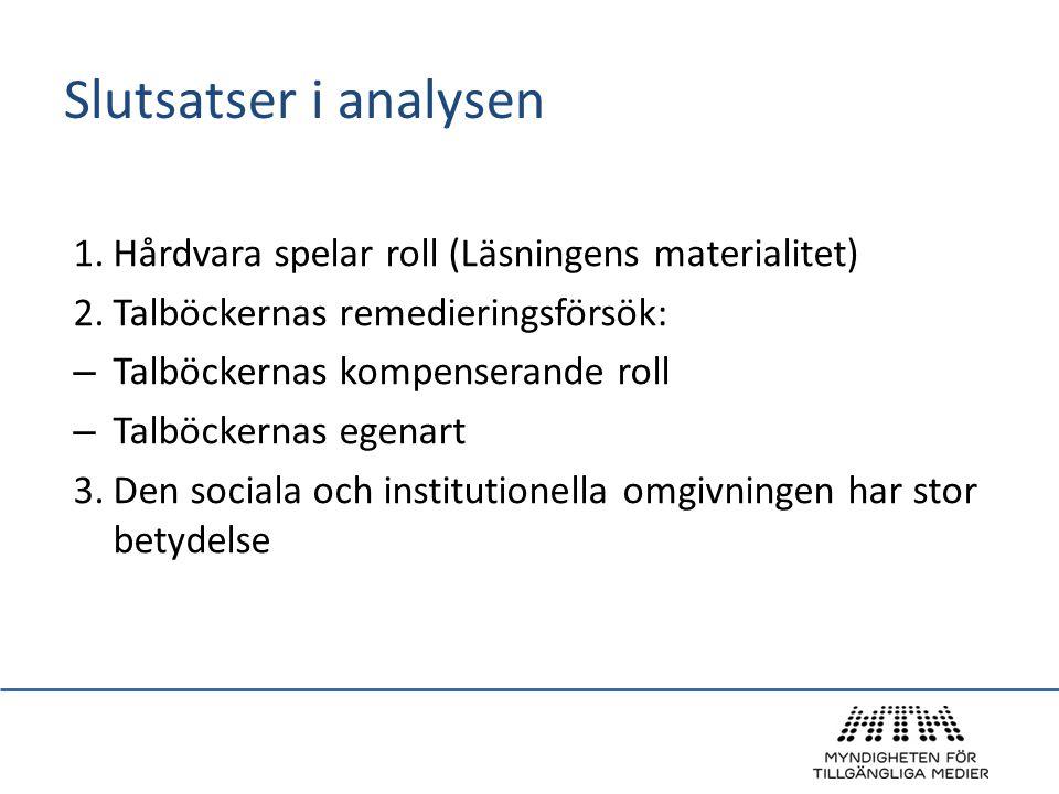 Slutsatser i analysen Hårdvara spelar roll (Läsningens materialitet)