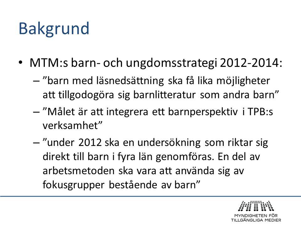 Bakgrund MTM:s barn- och ungdomsstrategi 2012-2014: