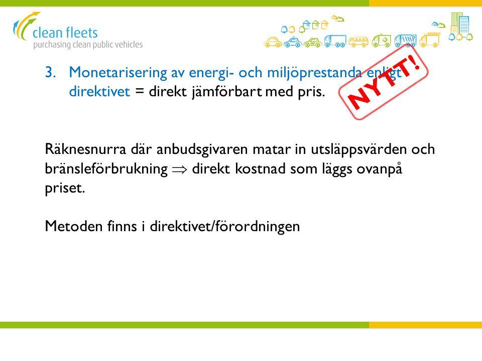 Monetarisering av energi- och miljöprestanda enligt direktivet = direkt jämförbart med pris.