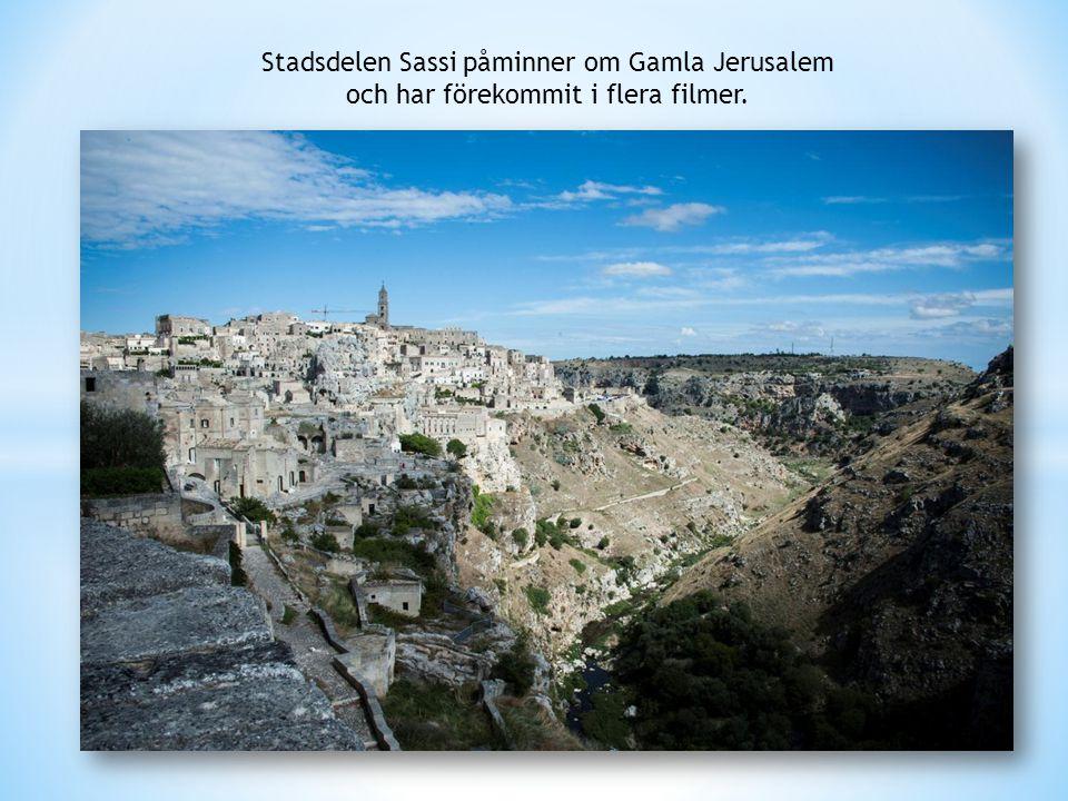 Stadsdelen Sassi påminner om Gamla Jerusalem