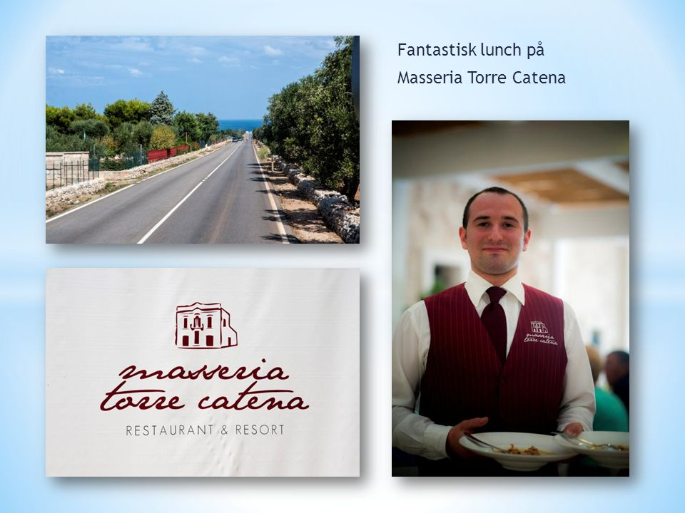 Fantastisk lunch på Masseria Torre Catena