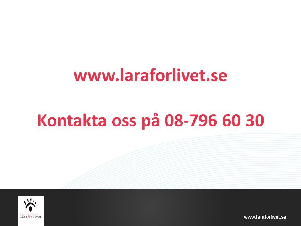 www.laraforlivet.se Kontakta oss på 08-796 60 30
