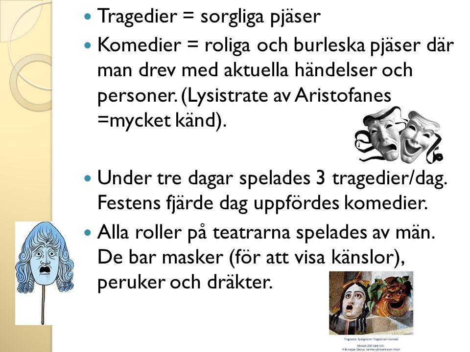 Tragedier = sorgliga pjäser