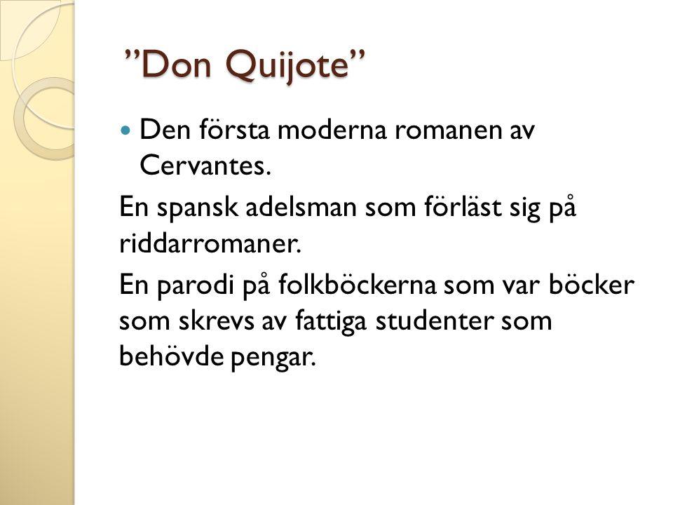 Don Quijote Den första moderna romanen av Cervantes.