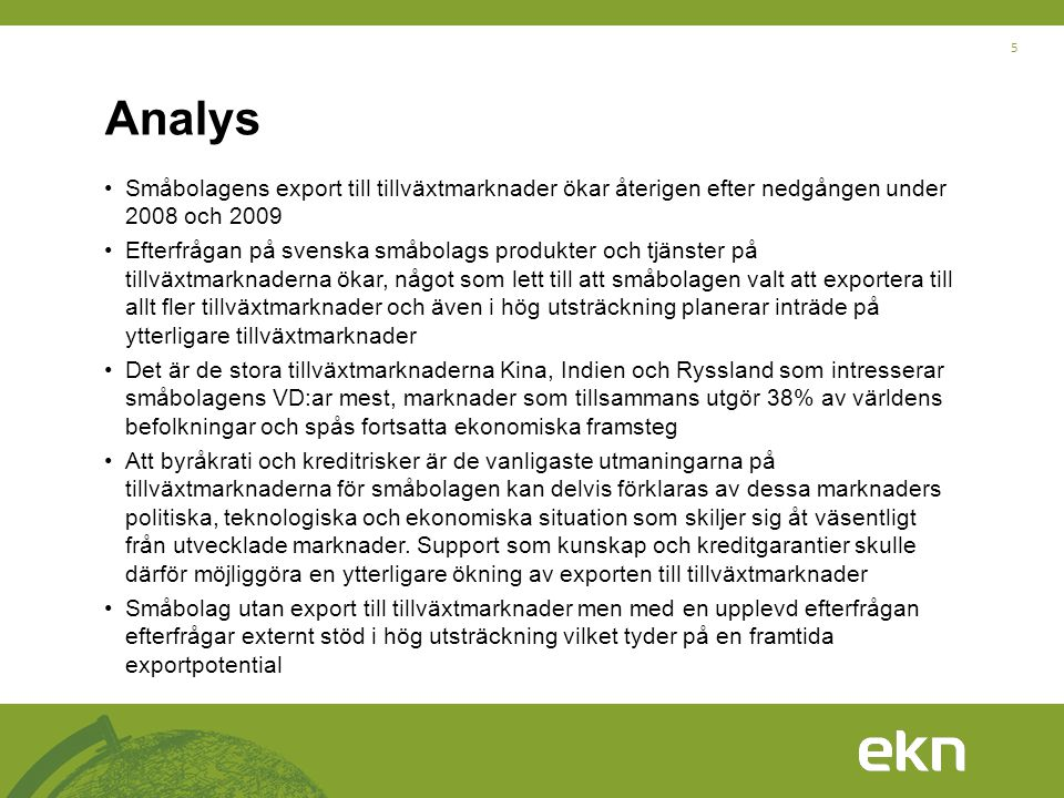 Analys Småbolagens export till tillväxtmarknader ökar återigen efter nedgången under 2008 och 2009.