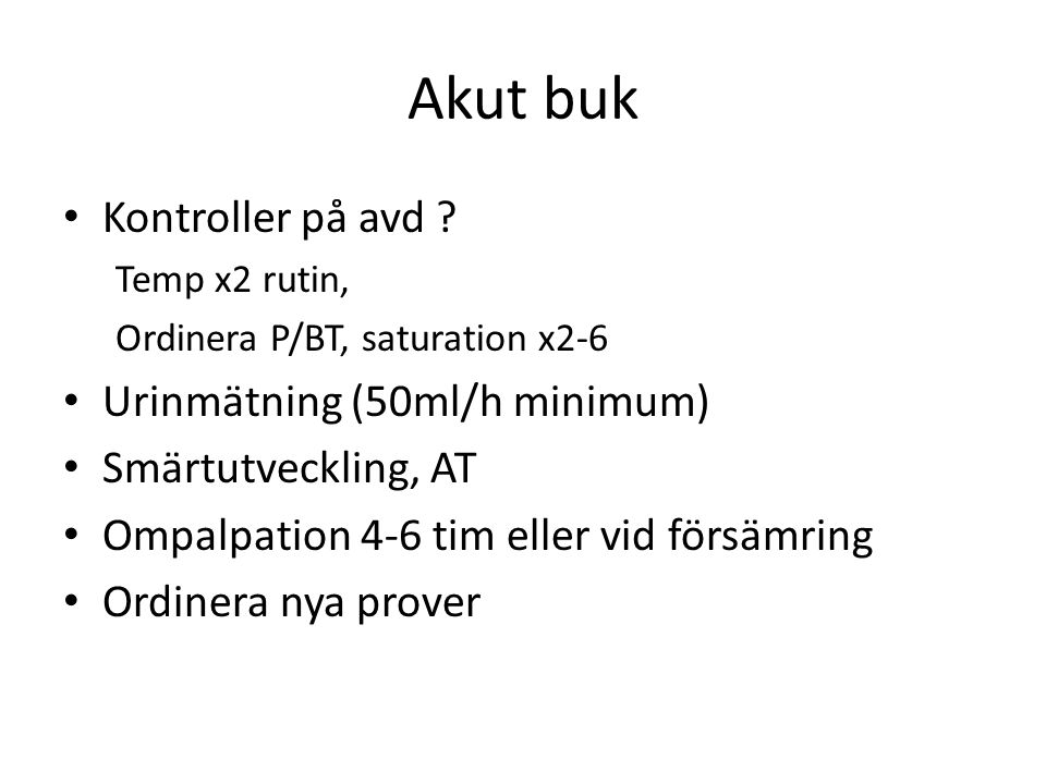 Akut buk Kontroller på avd Urinmätning (50ml/h minimum)