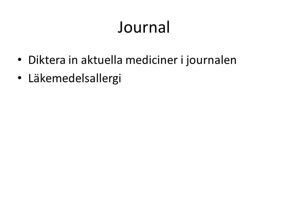 Journal Diktera in aktuella mediciner i journalen Läkemedelsallergi