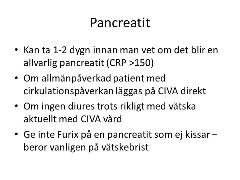Pancreatit Kan ta 1-2 dygn innan man vet om det blir en allvarlig pancreatit (CRP >150)