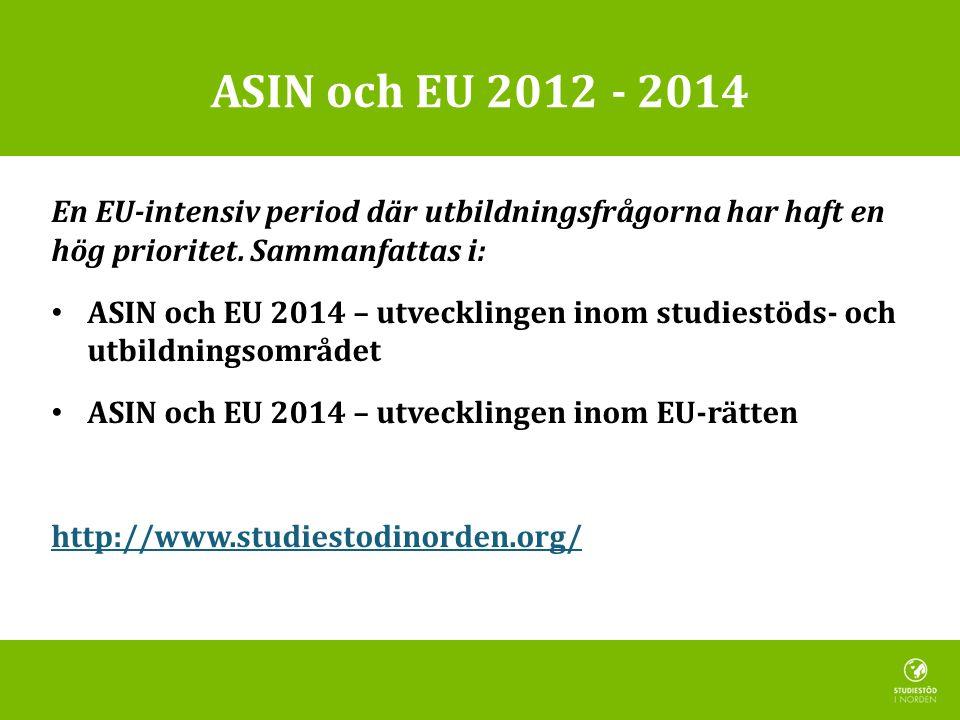 ASIN och EU 2012 - 2014 En EU-intensiv period där utbildningsfrågorna har haft en hög prioritet. Sammanfattas i: