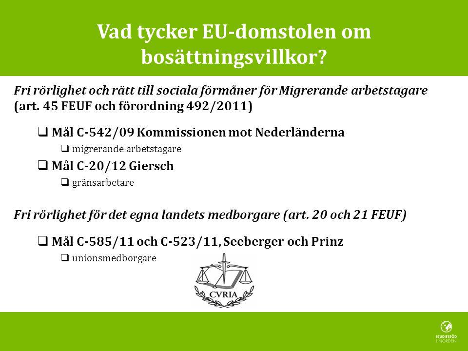 Vad tycker EU-domstolen om bosättningsvillkor