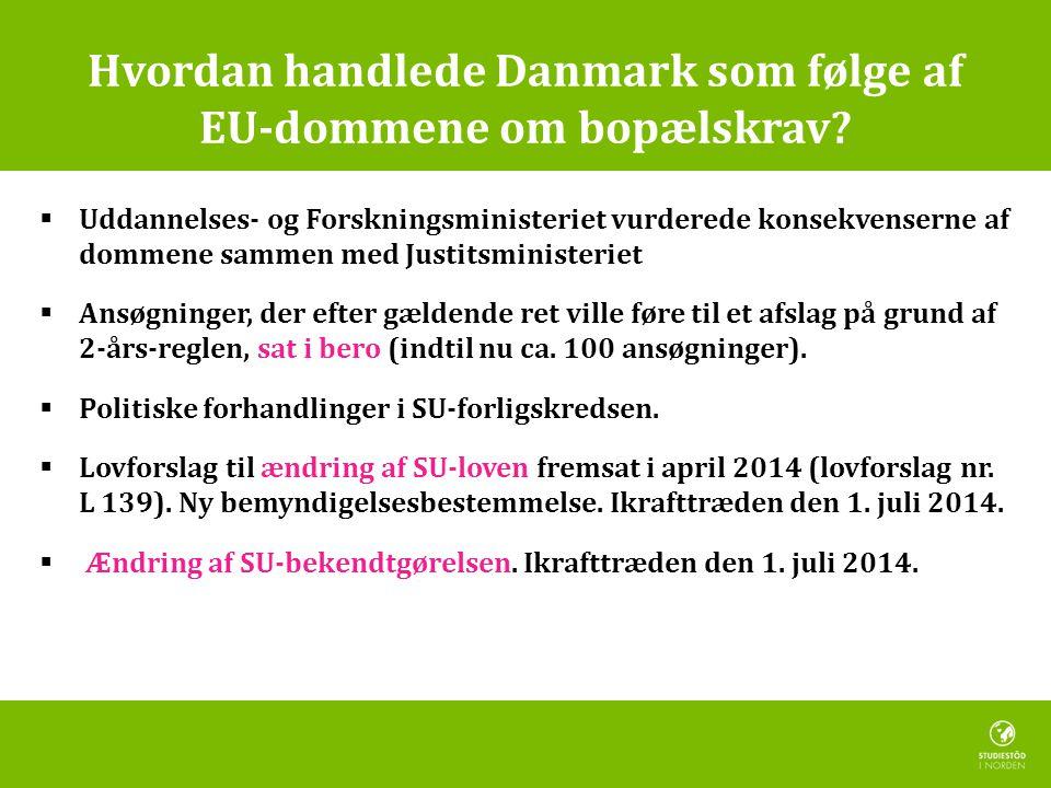 Hvordan handlede Danmark som følge af EU-dommene om bopælskrav