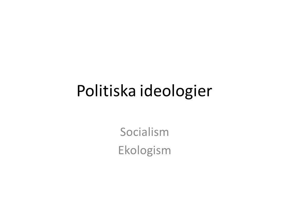 Politiska ideologier Socialism Ekologism