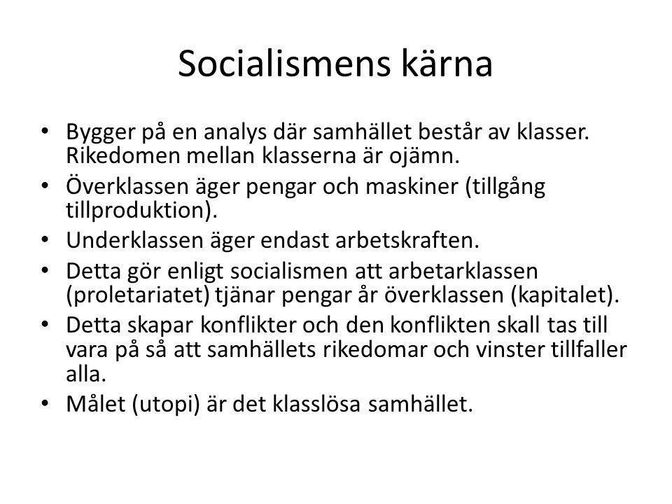 Socialismens kärna Bygger på en analys där samhället består av klasser. Rikedomen mellan klasserna är ojämn.
