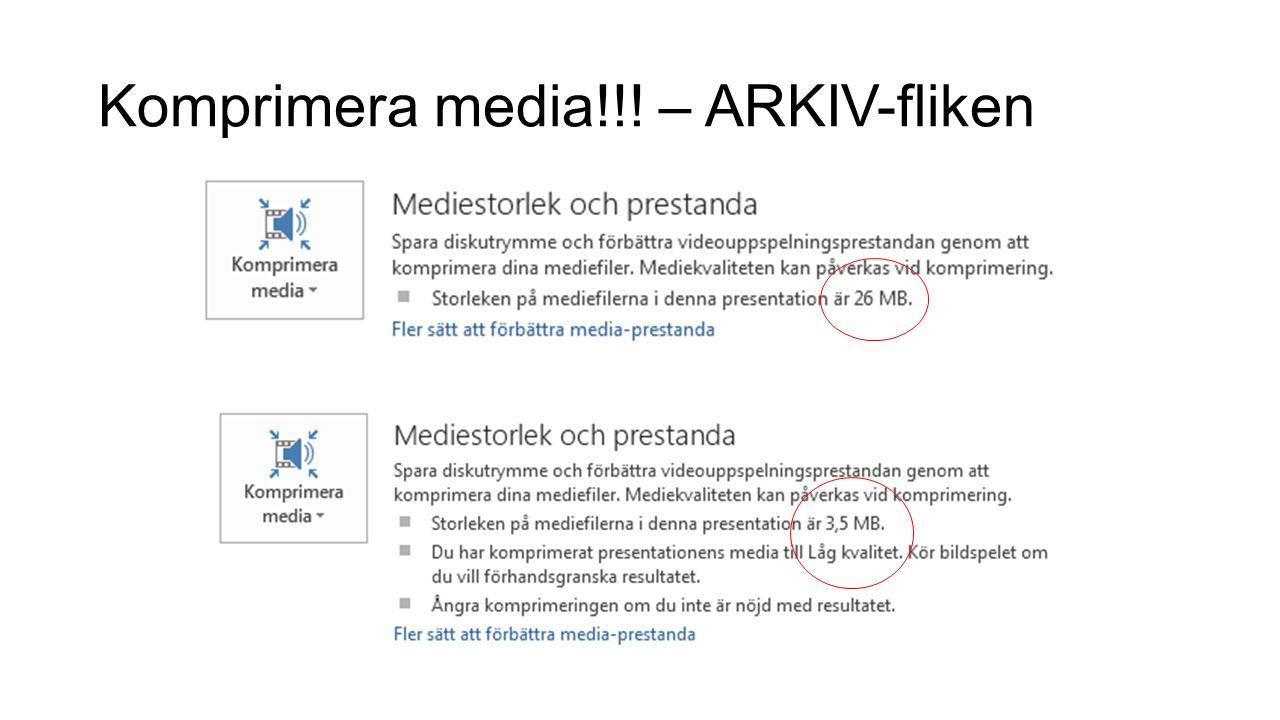 Komprimera media!!! – ARKIV-fliken