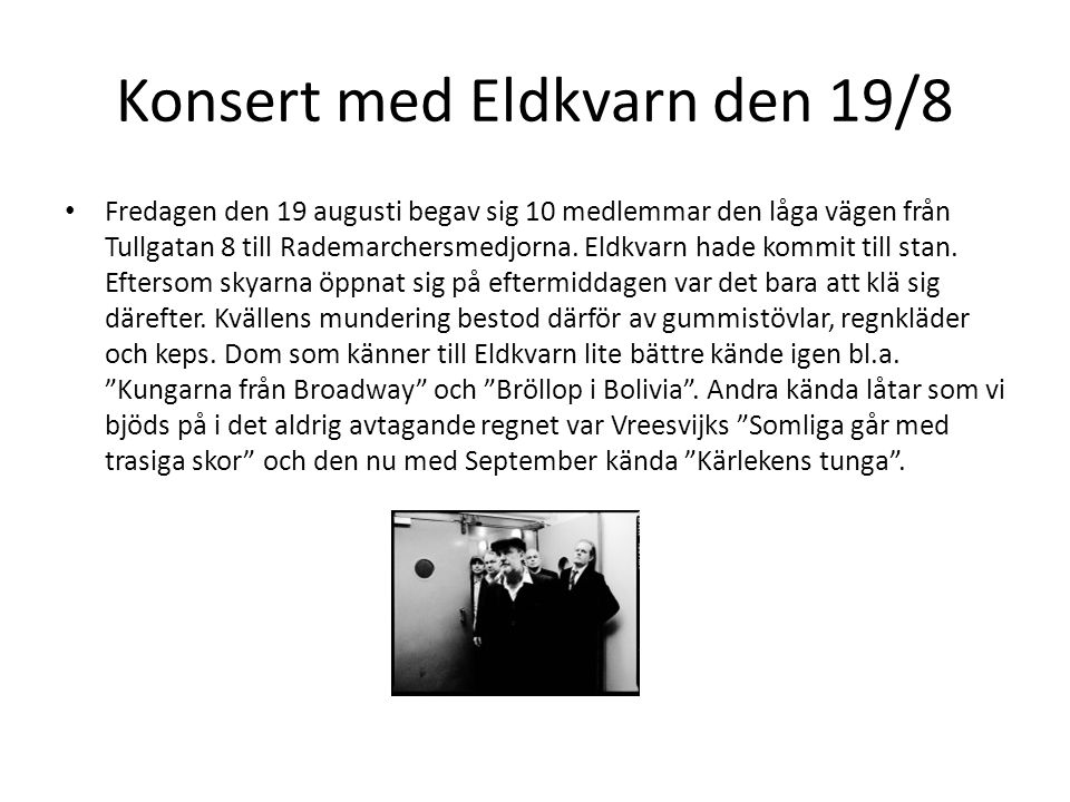 Konsert med Eldkvarn den 19/8