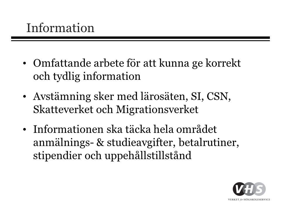 Information Omfattande arbete för att kunna ge korrekt och tydlig information.