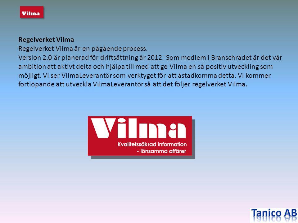 Regelverket Vilma Regelverket Vilma är en pågående process.