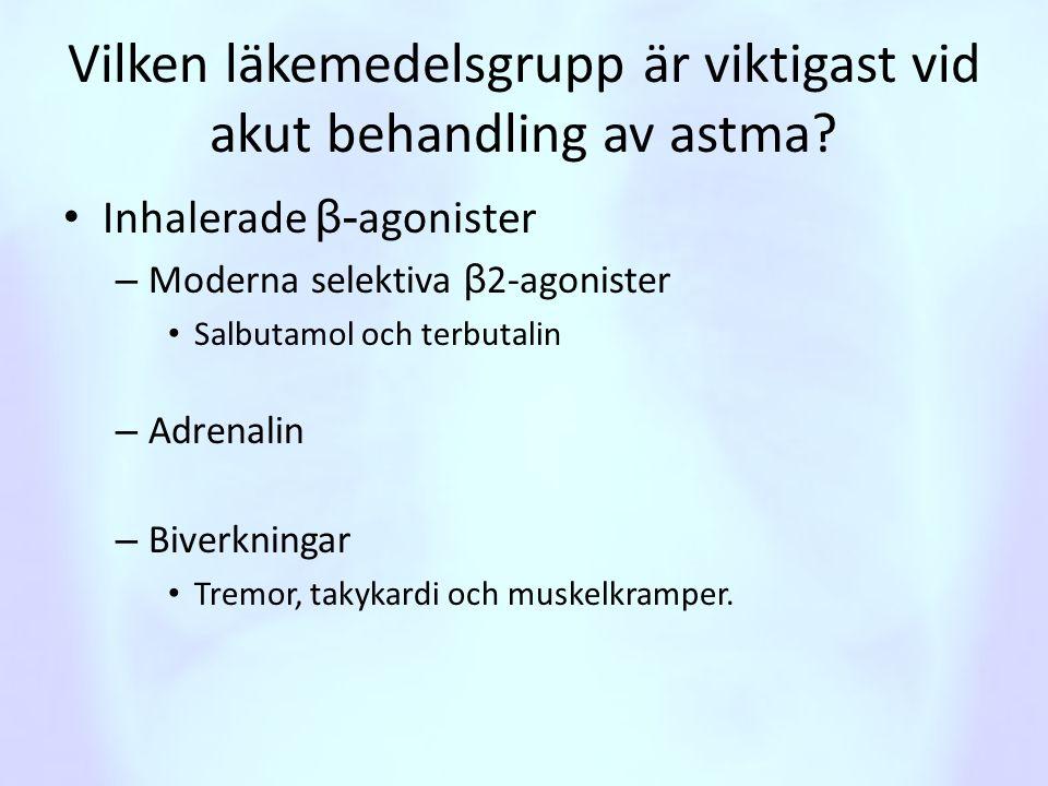 Vilken läkemedelsgrupp är viktigast vid akut behandling av astma
