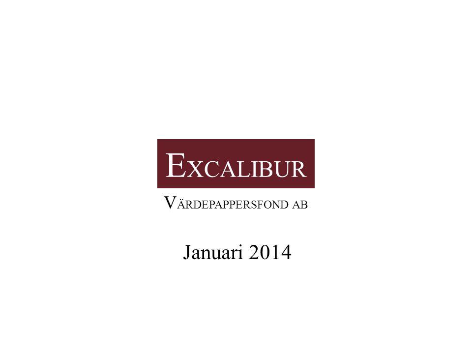 EXCALIBUR VÄRDEPAPPERSFOND AB Januari 2014
