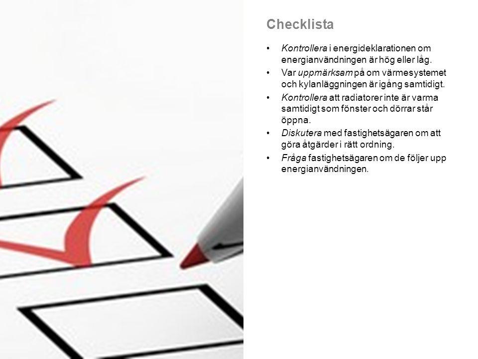 Checklista Kontrollera i energideklarationen om energianvändningen är hög eller låg.