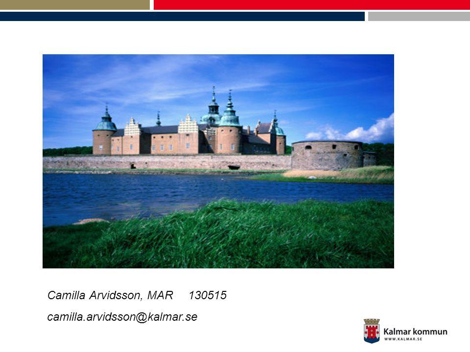 Camilla Arvidsson, MAR 130515 camilla.arvidsson@kalmar.se