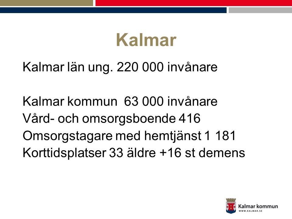 Kalmar Kalmar län ung. 220 000 invånare Kalmar kommun 63 000 invånare