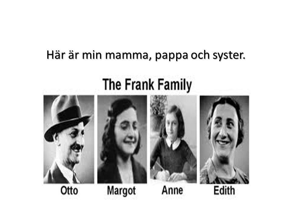 Här är min mamma, pappa och syster.