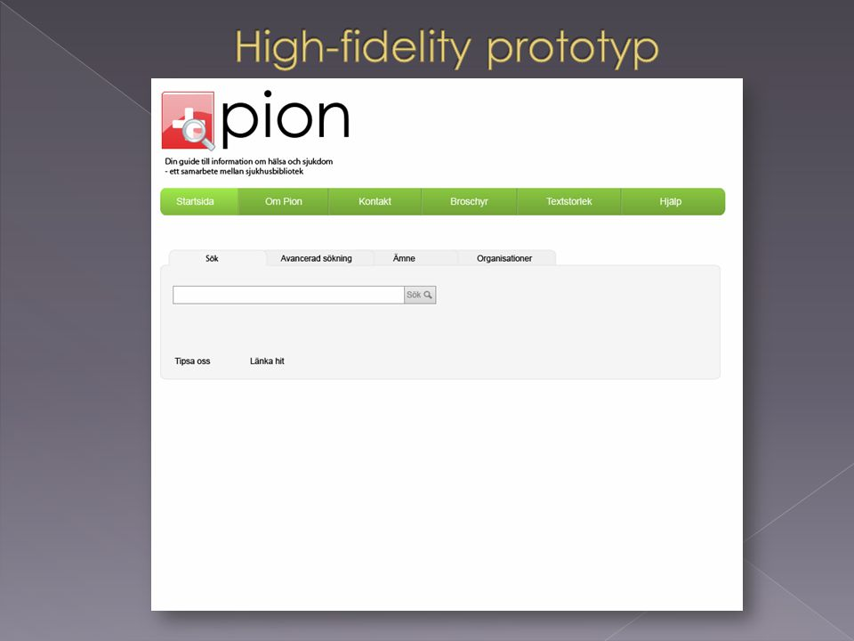 High-fidelity prototyp