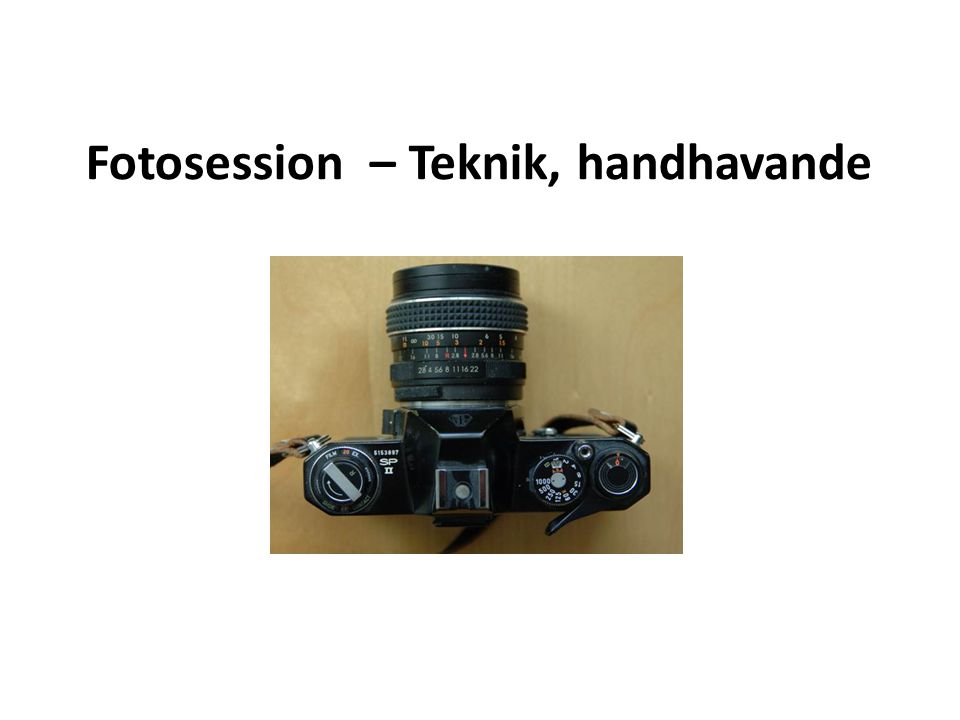 Fotosession – Teknik, handhavande