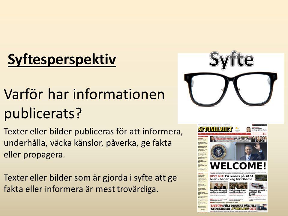 Syfte Syftesperspektiv Varför har informationen publicerats