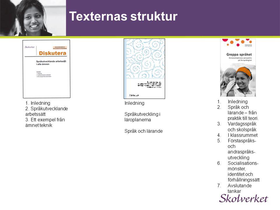 Texternas struktur 1. Inledning 2. Språkutvecklande arbetssätt