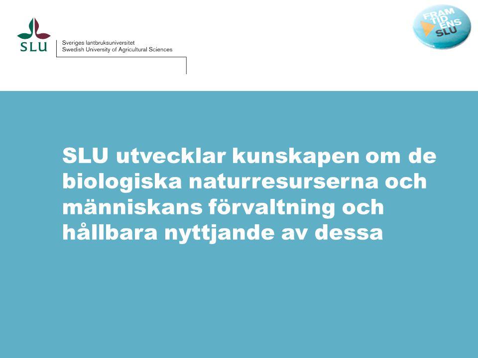 SLU utvecklar kunskapen om de biologiska naturresurserna och människans förvaltning och hållbara nyttjande av dessa